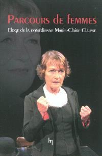 Parcours de femmes : éloge de la comédienne Marie-Claire Clausse