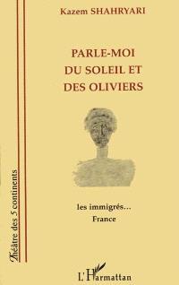 Parle-moi du soleil et des oliviers : les immigrés... France 1997