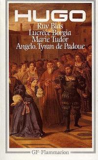 Ruy Blas; Lucrèce Borgia; Marie Tudor