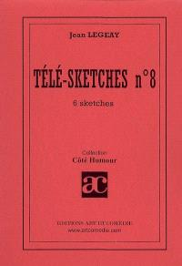 Télé-sketches. Volume 8, 6 sketches