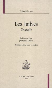 Théâtre complet. Volume 7, Les juifves