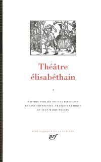 Théâtre élisabéthain. Volume 1