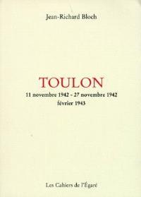 Toulon : légende contemporaine en trois époques : 11 novembre 1942-27 novembre 1942, février 1943