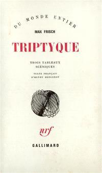 Triptyque : trois tableaux scéniques