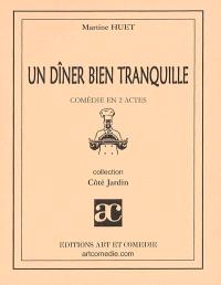 Un dîner bien tranquille : comédie en 3 actes
