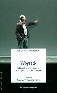 Woyzeck : intégrale des fragments et adaptation pour la scène