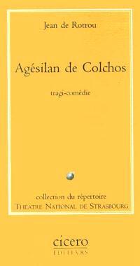 Agésilan de Colchos : tragi-comédie en cinq actes