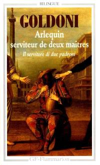 Arlequin serviteur de deux maîtres = Il servitore di due padroni