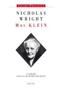 Madame Klein : un drame dans la vie de Mélanie Klein