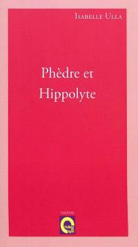 Phèdre et Hippolyte : slam-tragédie
