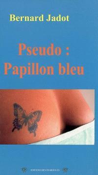 Pseudo : Papillon bleu