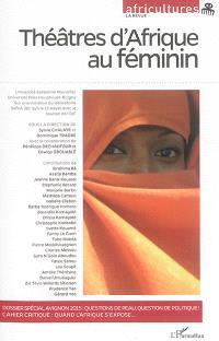 Africultures. n° 103-104, Théâtres d'Afrique au féminin