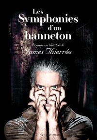 Les symphonies d'un hanneton : voyage au théâtre de James Thierrée