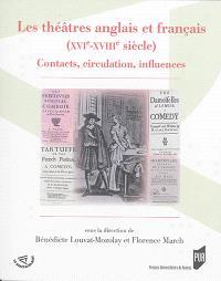 Les théâtres anglais et français (XVIe-XVIIIe siècle) : contacts, circulation, influences
