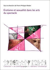 Erotisme et sexualité dans les arts du spectacle