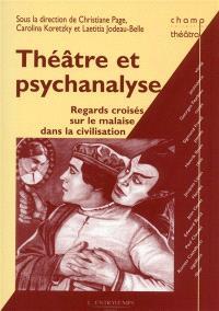 Théâtre et psychanalyse : regards croisés sur le malaise dans la civilisation