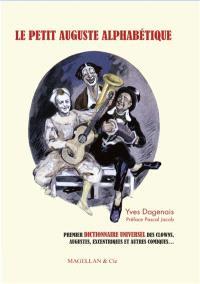 Le petit auguste alphabétique : anthologie universelle des clowns, augustes, excentriques et autres comiques