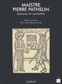 Maistre Pierre Pathelin : lectures et contextes