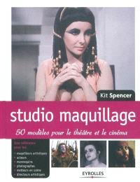 Studio maquillage : 50 modèles pour le théâtre et le cinéma