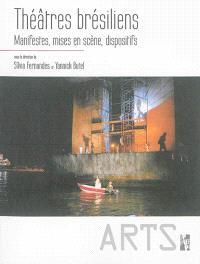 Théâtres brésiliens : manifestes, mises en scène, dispositifs