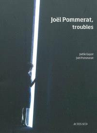 Joël Pommerat, troubles