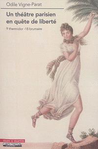 Un théâtre parisien en quête de liberté : 9 thermidor-18 brumaire