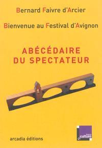 Abécédaire du spectateur : bienvenue au Festival d'Avignon