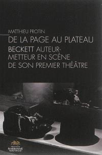 De la page au plateau : Beckett auteur-metteur en scène de son premier théâtre