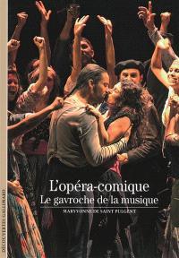 L'opéra-comique : le gavroche de la musique