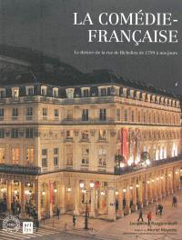 La Comédie-Française : le théâtre de la rue de Richelieu de 1799 à nos jours