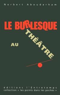 Le burlesque au théâtre : mon voyage en Absurdie
