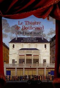 Le théâtre de Boulevard : Ciel, mon mari !