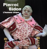Pierrot Bidon : l'homme cirque