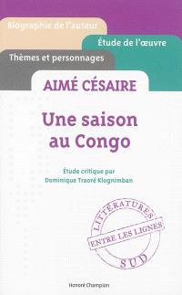 Aimé Césaire, Une saison au Congo