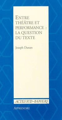 Entre théâtre et performance : la question du texte