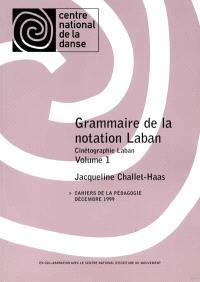 Grammaire de la notation Laban : cinétographie Laban. Volume 1