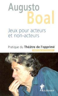 Jeux pour acteurs et non-acteurs : pratique du théâtre de l'opprimé