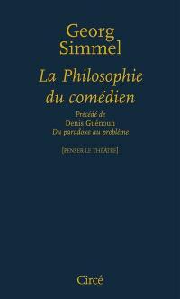 La philosophie du comédien. Précédé de Du paradoxe au problème