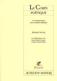 Le corps poétique : un enseignement de la création théâtrale
