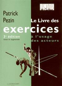 Le livre des exercices à l'usage des acteurs. Suivi de Une amulette faite de mémoire : la signification des exercices dans la dramaturgie de l'acteur