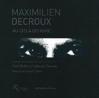 Maximilien Decroux : au-delà du mime...