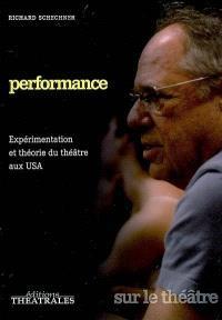 Performance : expérimentation et théorie du théâtre aux USA