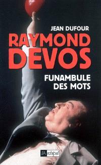 Raymond Devos : funambule des mots