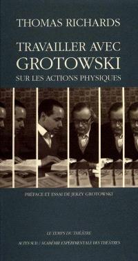 Travailler avec Grotowski