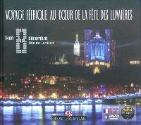 Voyage féérique au coeur de la Fête des lumières : Lyon 8 décembre, Fête des lumières