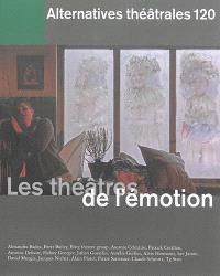 Alternatives théâtrales. n° 120, Les théâtres de l'émotion