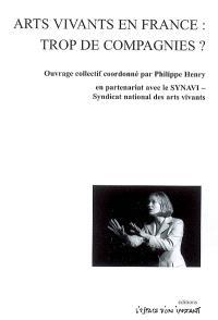 Arts vivants en France : trop de compagnies ?