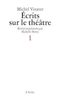 Ecrits sur le théâtre. Volume 1