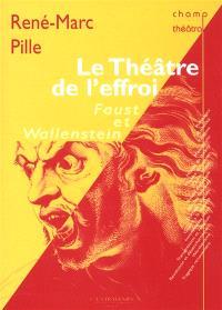 Le théâtre de l'effroi : Faust et Wallenstein