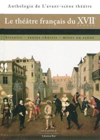 Le théâtre français du XVIIe siècle : histoire, textes choisis, mises en scène